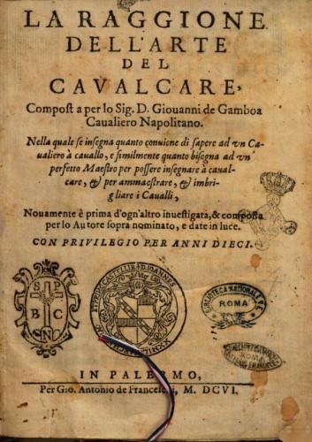 La Raggione dell'arte del caualcare, composta per lo sig. D. Giouanni de Gamboa, Cavaliero Napoltano - 1606 Frontispiece